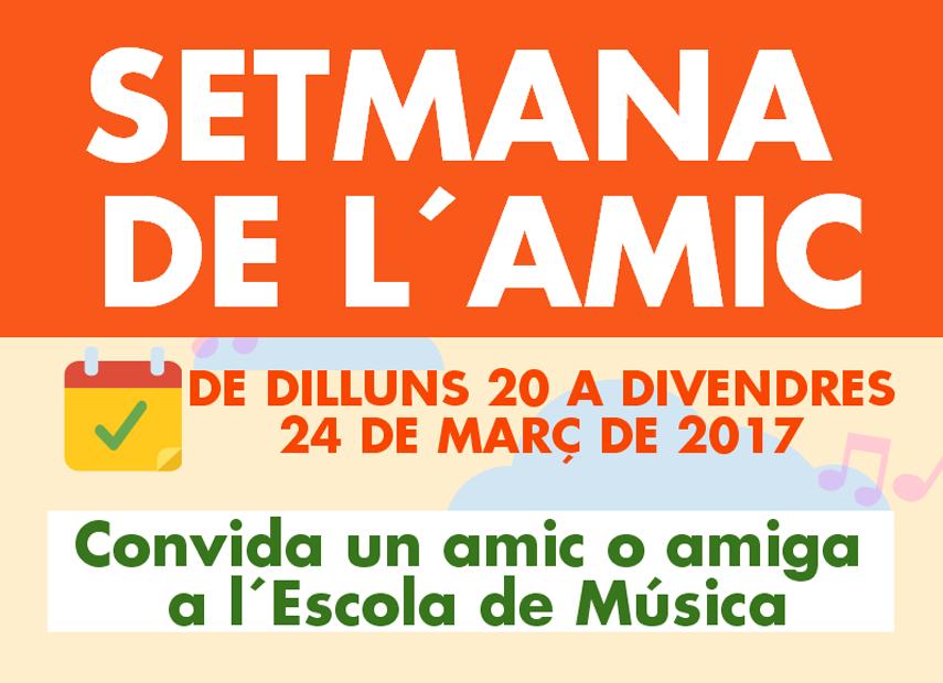 SETMANA DE L'AMIC – DEL 20 AL 24 DE MARÇ DE 2017