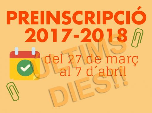 PREINSCRIPCIÓ CURS 2017-2018 – DEL 28 DE MARÇ AL 7 D'ABRIL DE 2017